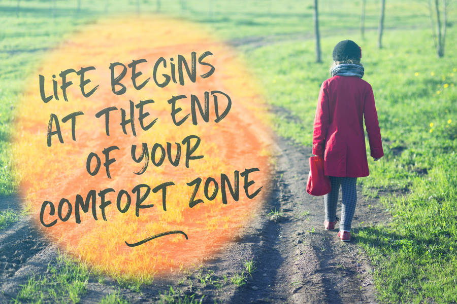 Quote: Life begins at the end of your comfort zone