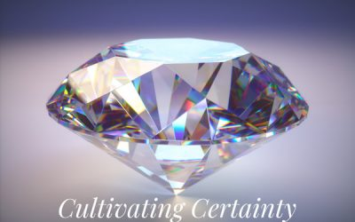 Cultivating Certainty